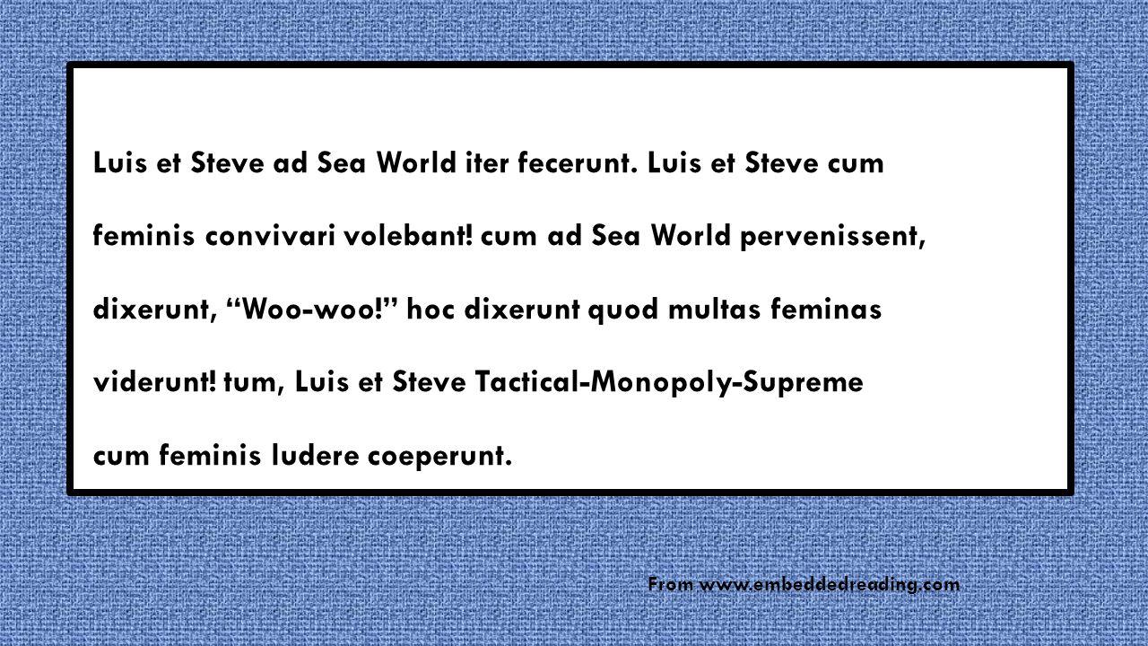 Luis et Steve ad Sea World iter fecerunt. Luis et Steve cum feminis convivari volebant.