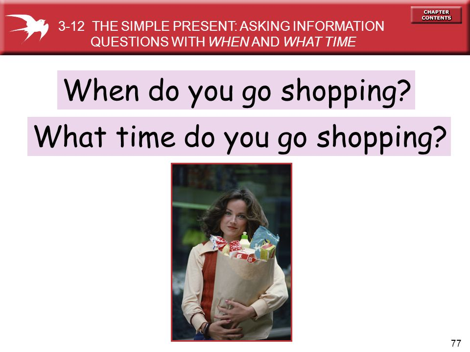 77 When do you go shopping.What time do you go shopping.