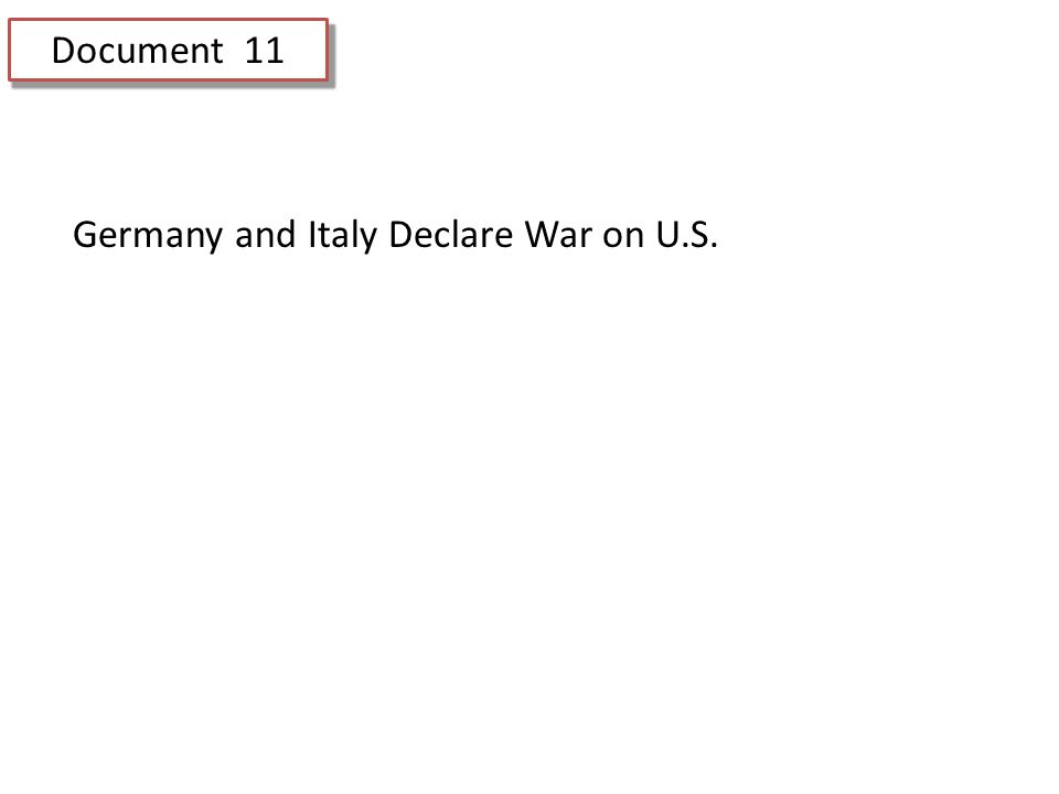 Document 11 Germany and Italy Declare War on U.S.