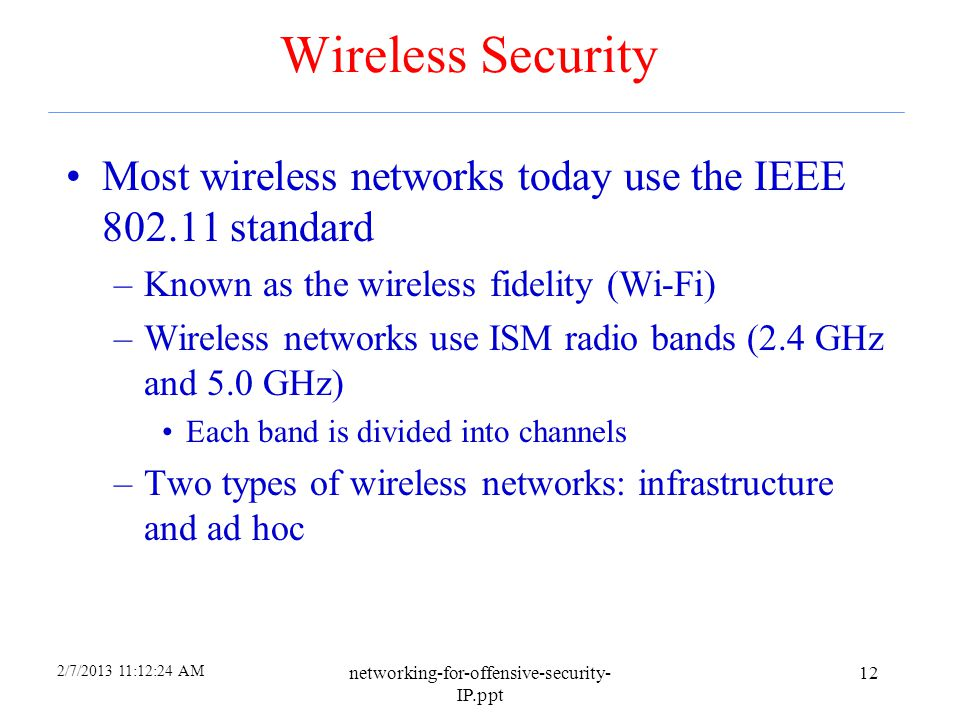 2/7/2013 11:12:03 AM networking-for-offensive-security- IP.ppt 11 Data Link Layer and Its Security There are different kinds of data link layer implem