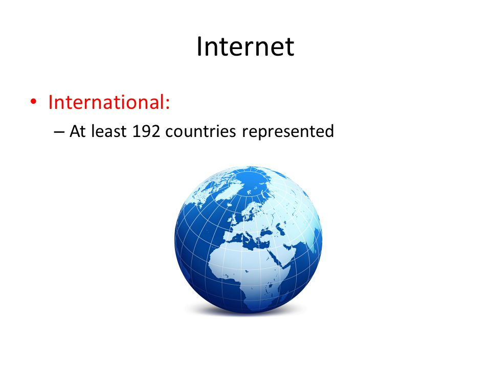 Internet International: – At least 192 countries represented