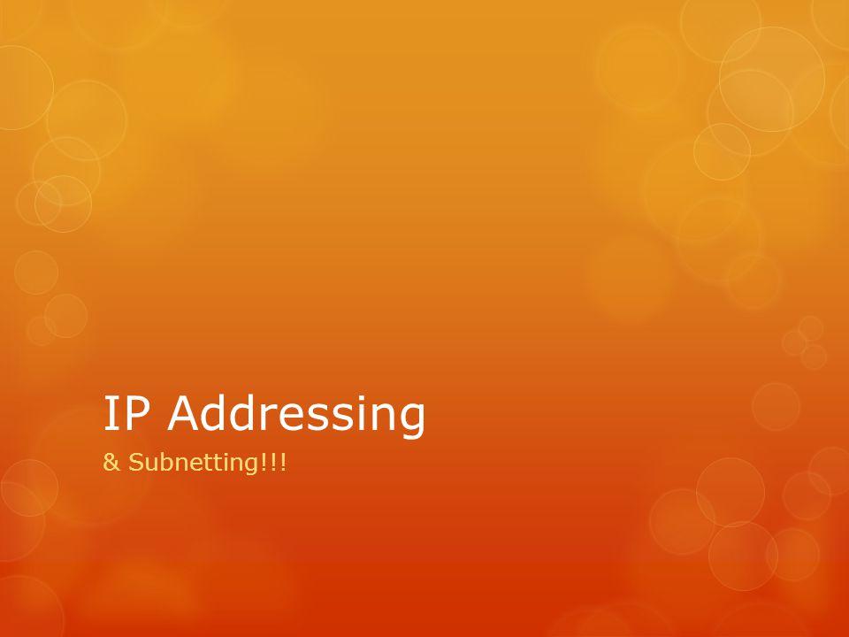 IP Addressing & Subnetting!!!