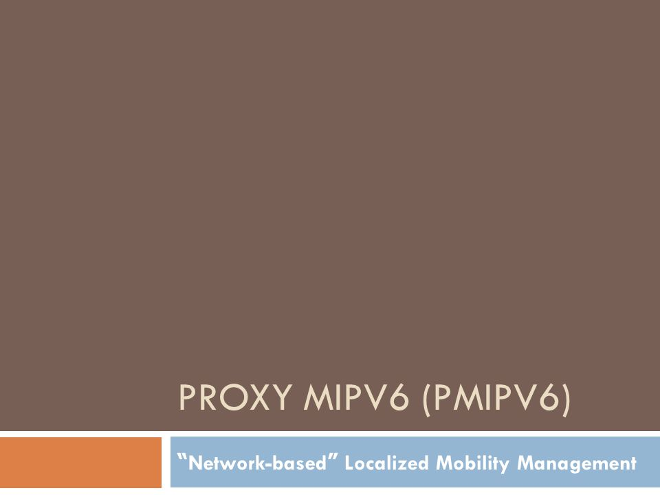 """PROXY MIPV6 (PMIPV6) """" Network-based """" Localized Mobility Management"""
