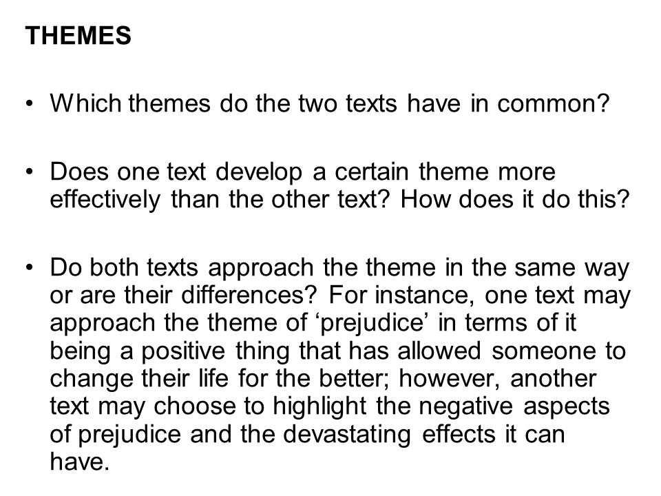 THEMES Which themes do the two texts have in common.