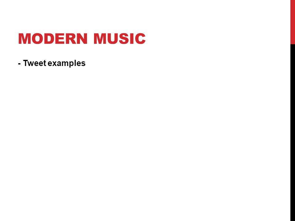 MODERN MUSIC - Tweet examples