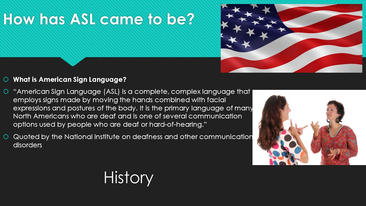 How has ASL came to be.  What is American Sign Language.