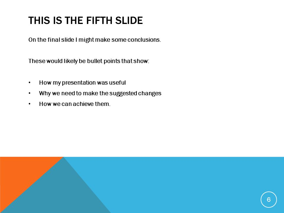 THIS IS THE FIFTH SLIDE On the final slide I might make some conclusions.