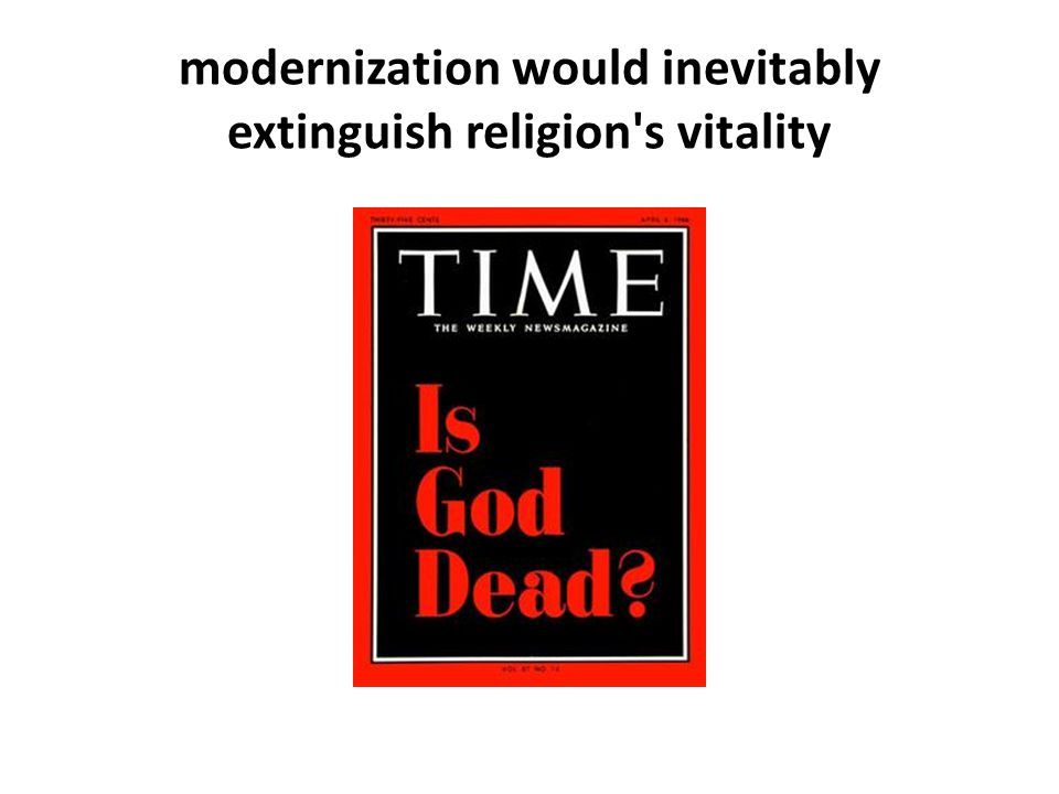 modernization would inevitably extinguish religion's vitality