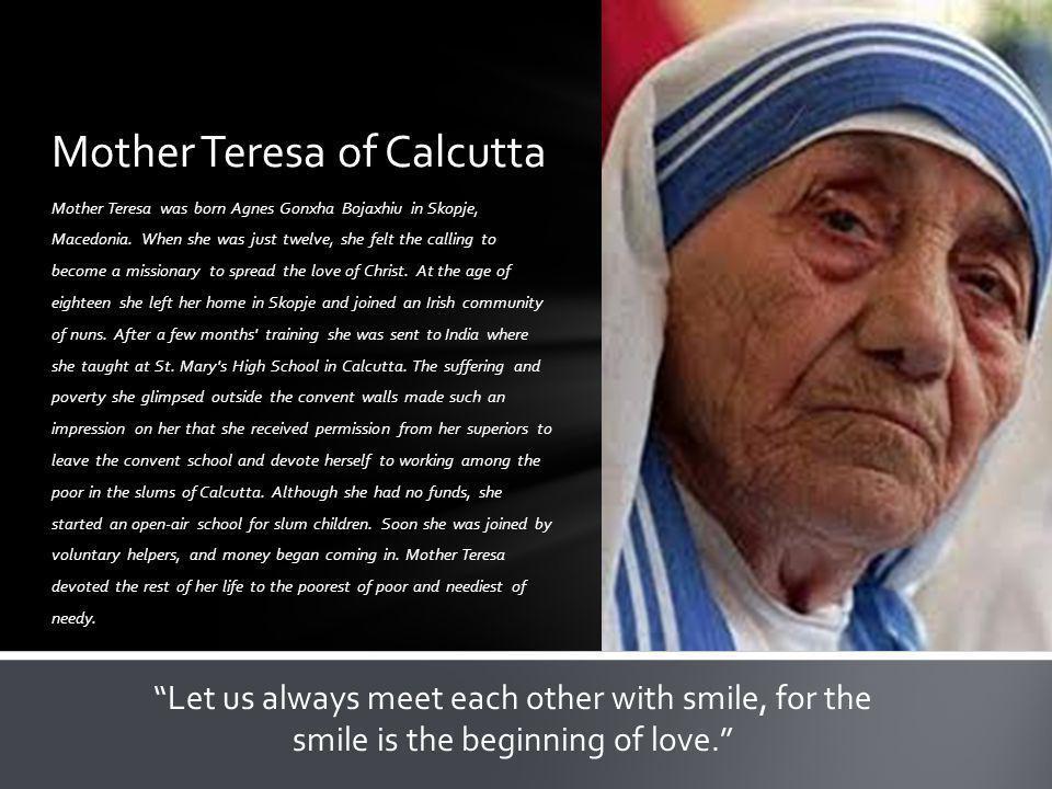 Mother Teresa was born Agnes Gonxha Bojaxhiu in Skopje, Macedonia.