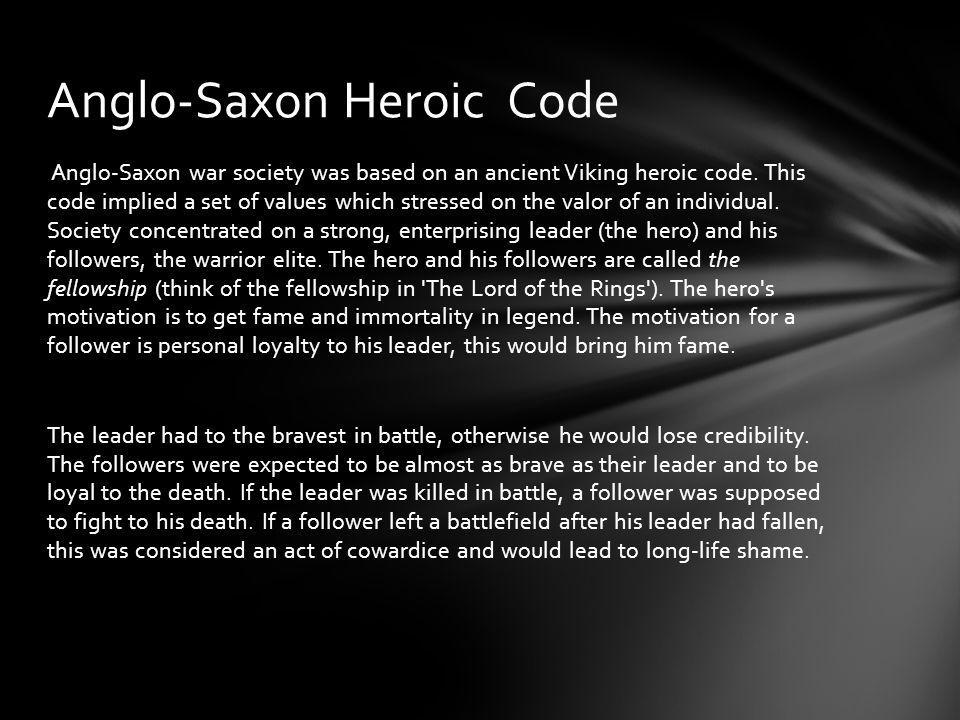 Anglo-Saxon war society was based on an ancient Viking heroic code.