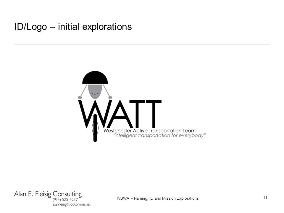WBWA – Naming, ID and Mission Explorations 11 ID/Logo – initial explorations