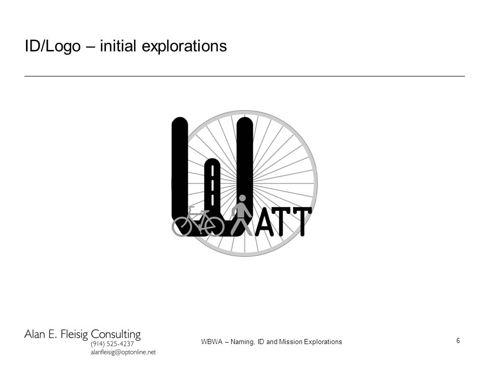WBWA – Naming, ID and Mission Explorations 6 ID/Logo – initial explorations