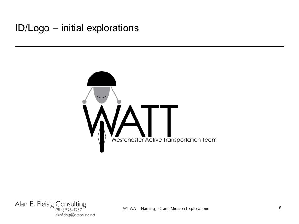 WBWA – Naming, ID and Mission Explorations 8 ID/Logo – initial explorations