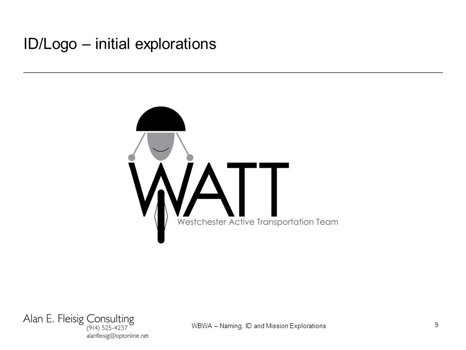 WBWA – Naming, ID and Mission Explorations 9 ID/Logo – initial explorations