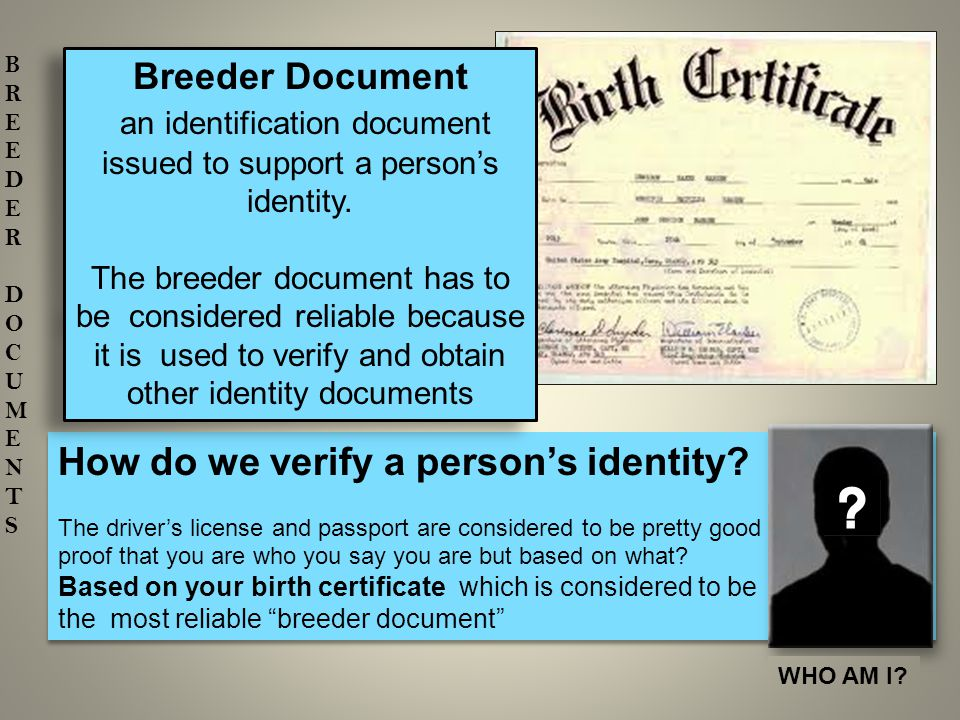 How do we verify a person's identity? The driver's license and passport are considered to be pretty good proof that you are who you say you are but ba