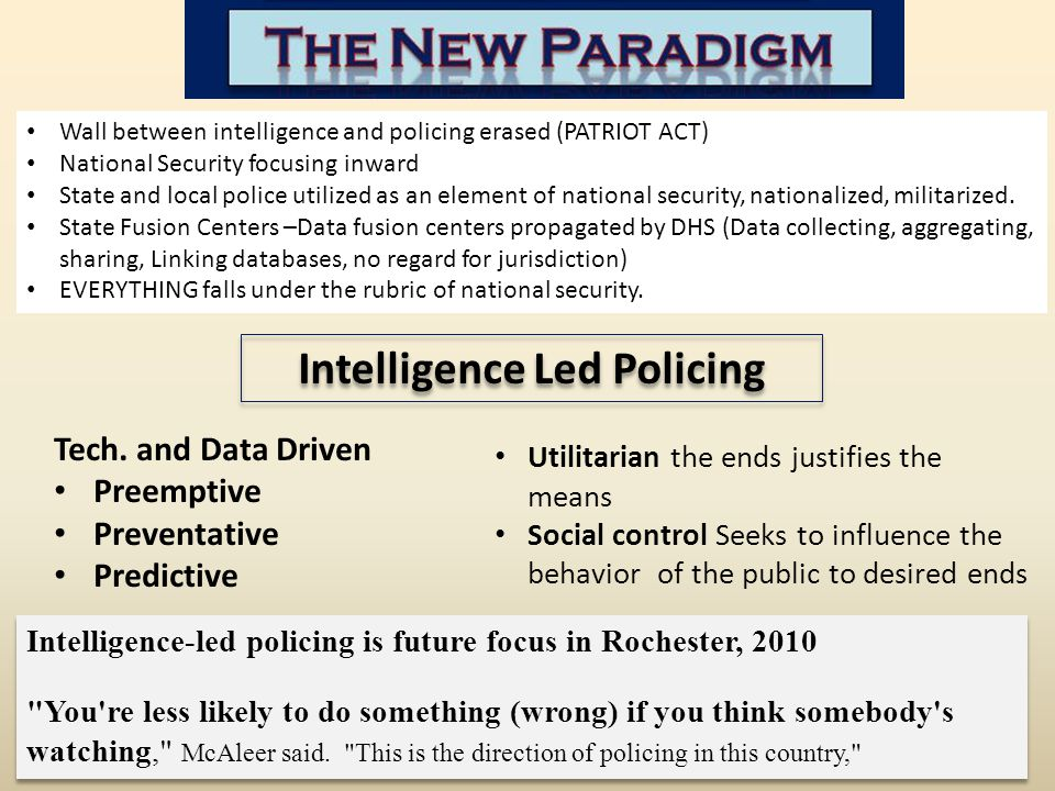Intelligence-led policing is future focus in Rochester, 2010 You re less likely to do something (wrong) if you think somebody s watching, McAleer said.