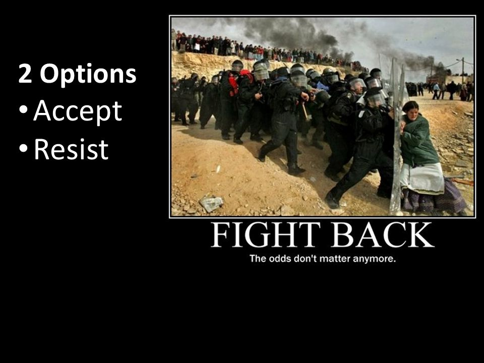 2 Options Accept Resist