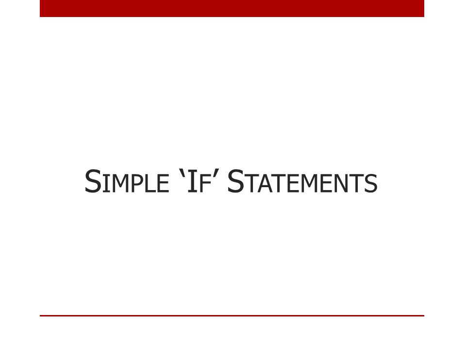 Simple 'If' Statement Change the statements in a program age = int(input( How old? )) if age > 21: print( Cool.