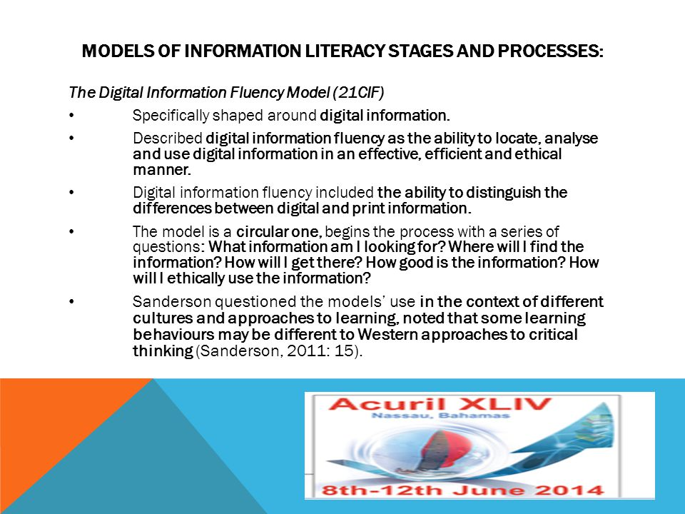 MODELS OF INFORMATION LITERACY STAGES AND PROCESSES: The Digital Information Fluency Model (21CIF) Specifically shaped around digital information. Des