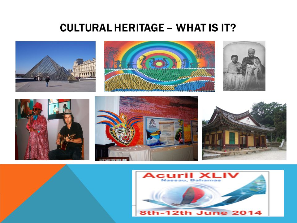 CULTURAL HERITAGE – WHAT IS IT?