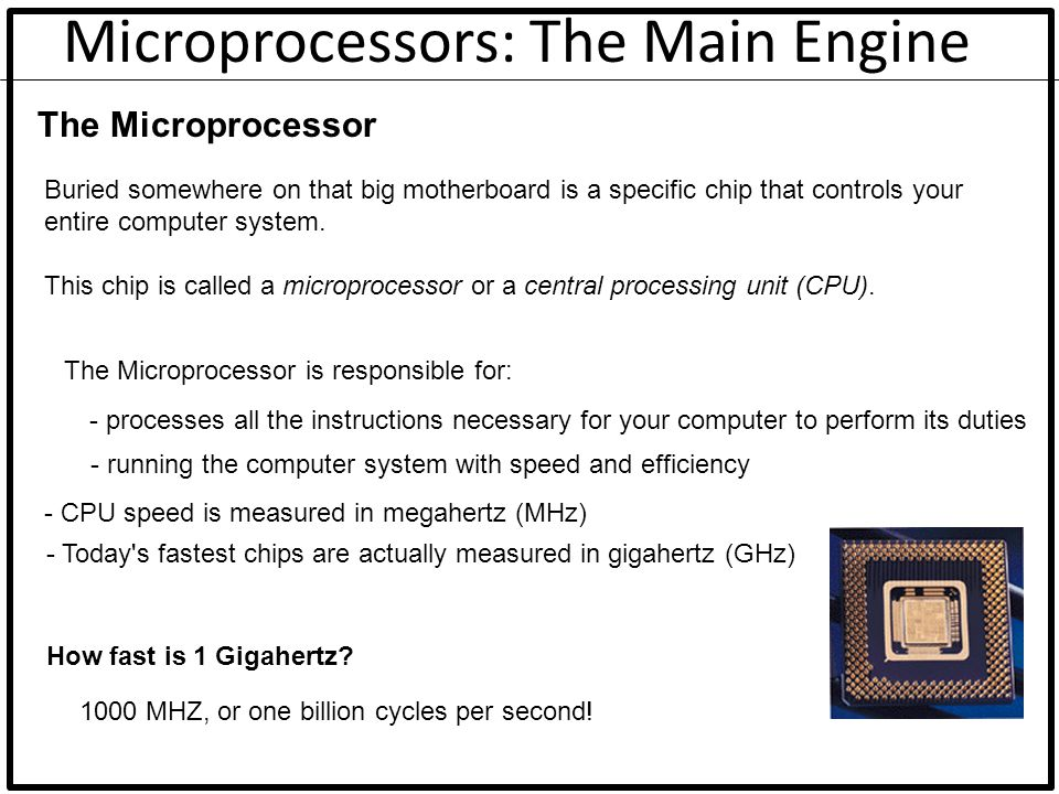Computer Memory: (RAM) Before your CPU can process any instructions you give it, those instructions must be stored somewhere, in preparation for access by the microprocessor - The more memory that is available in a machine, the more instructions and data that can be stored at one time.