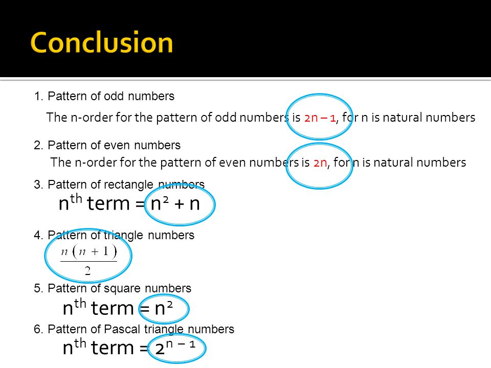 1. Pattern of odd numbers The n-order for the pattern of odd numbers is 2n – 1, for n is natural numbers 2. Pattern of even numbers The n-order for th