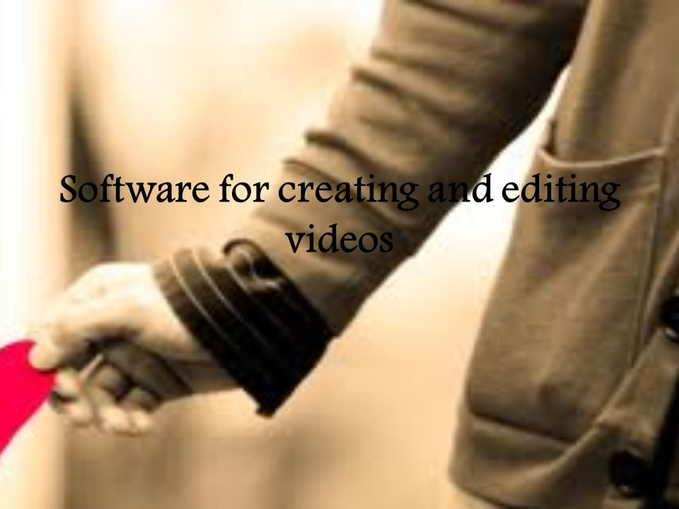 Software for creating and editing videos