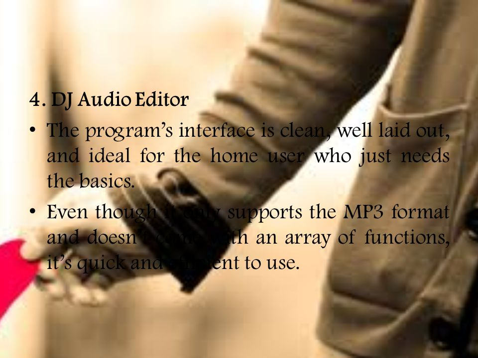 4. DJ Audio Editor The program's interface is clean, well laid out, and ideal for the home user who just needs the basics. Even though it only support