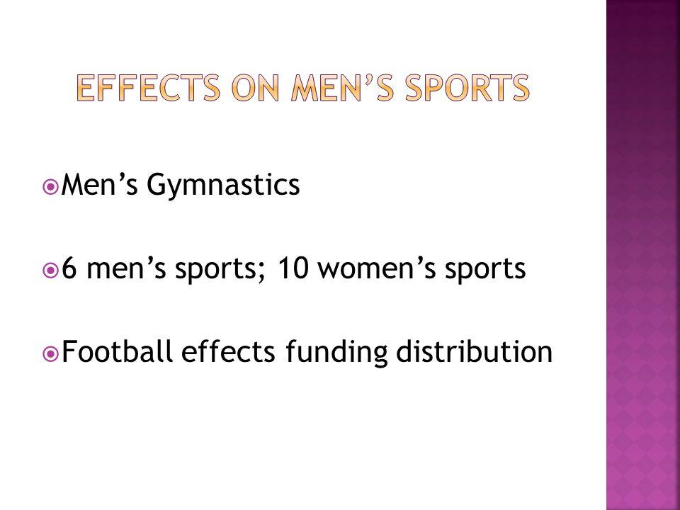  Men's Gymnastics  6 men's sports; 10 women's sports  Football effects funding distribution