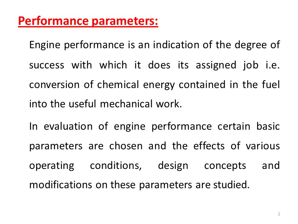 The basic performance parameters are numerated and discussed below: 1.