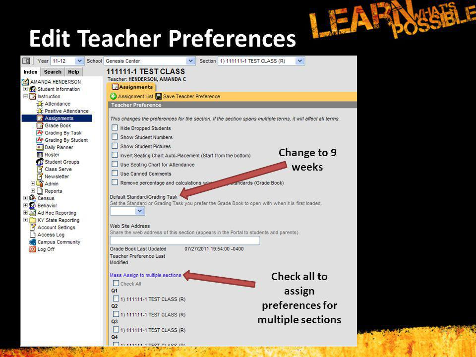 Edit Teacher Preferences Change to 9 weeks Check all to assign preferences for multiple sections