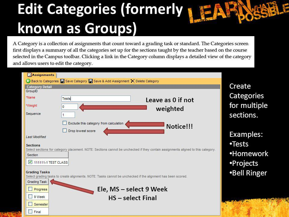 Edit Categories (formerly known as Groups) Create Categories for multiple sections.