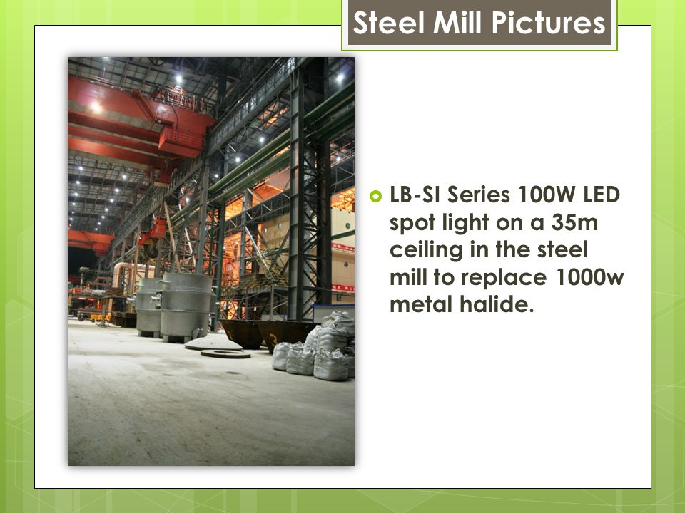  LB-SI Series 100W LED spot light on a 35m ceiling in the steel mill to replace 1000w metal halide.