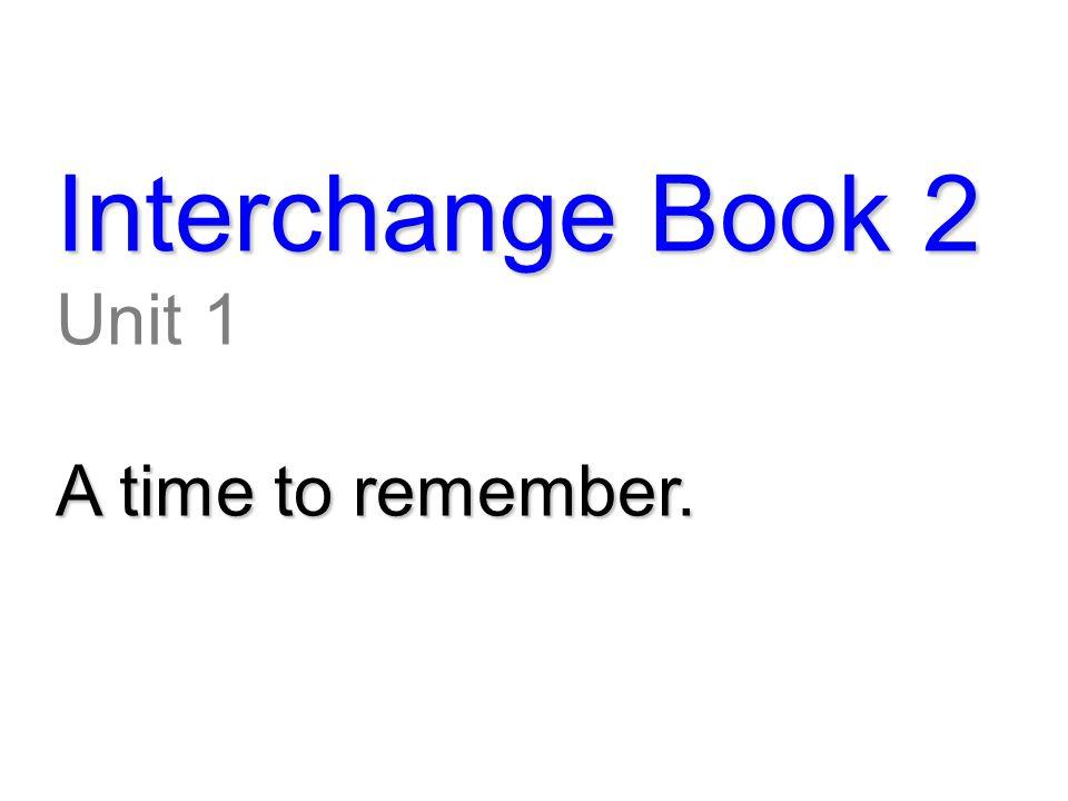 Interchange Book 2 Unit 11 It's really worth seeing!