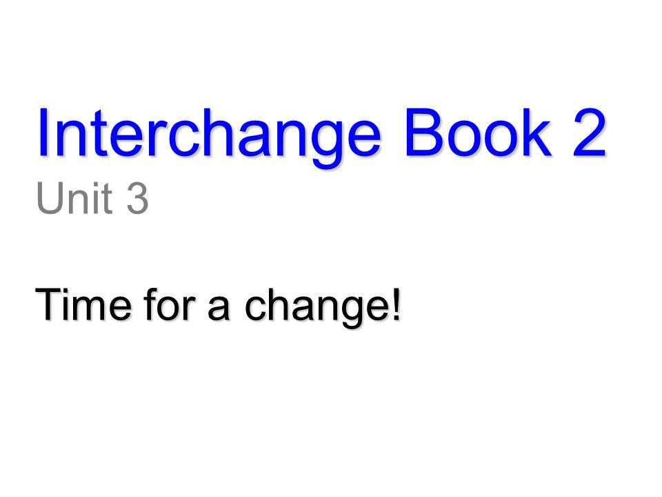 Student's Book 2, unit 6, page 39 OK. No problem!