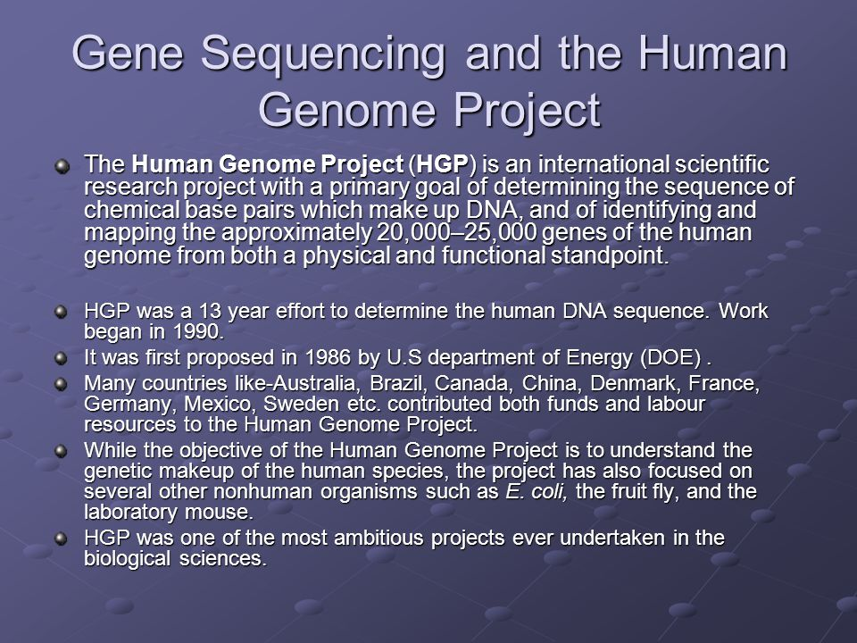 Gene Sequencing and the Human Genome Project The Human Genome Project (HGP) is an international scientific research project with a primary goal of determining the sequence of chemical base pairs which make up DNA, and of identifying and mapping the approximately 20,000–25,000 genes of the human genome from both a physical and functional standpoint.
