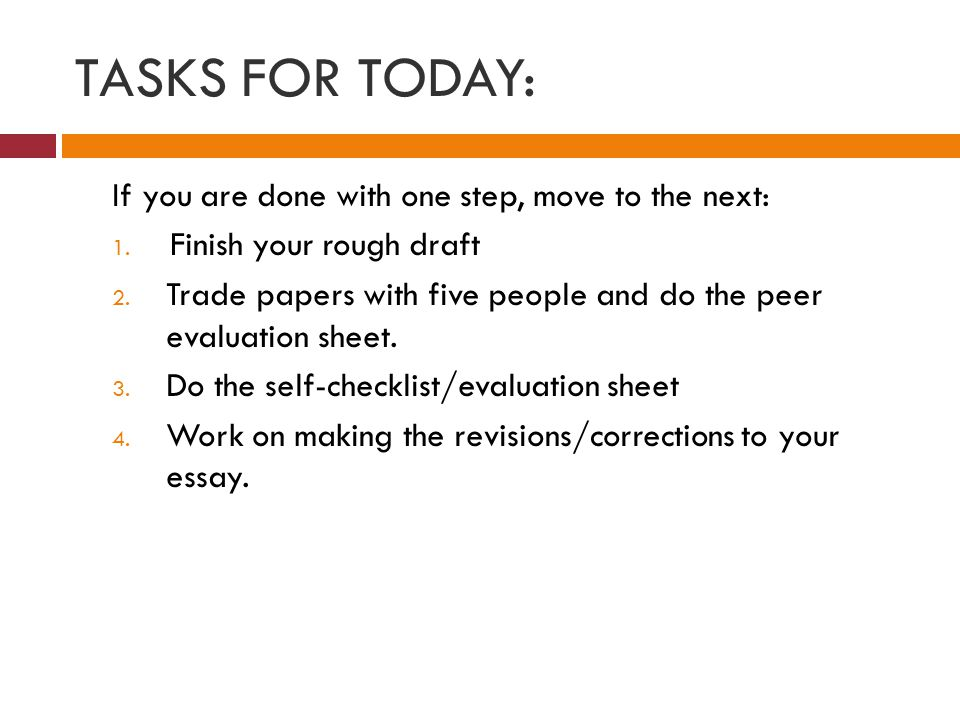 TASKS FOR TODAY: If you are done with one step, move to the next: 1.