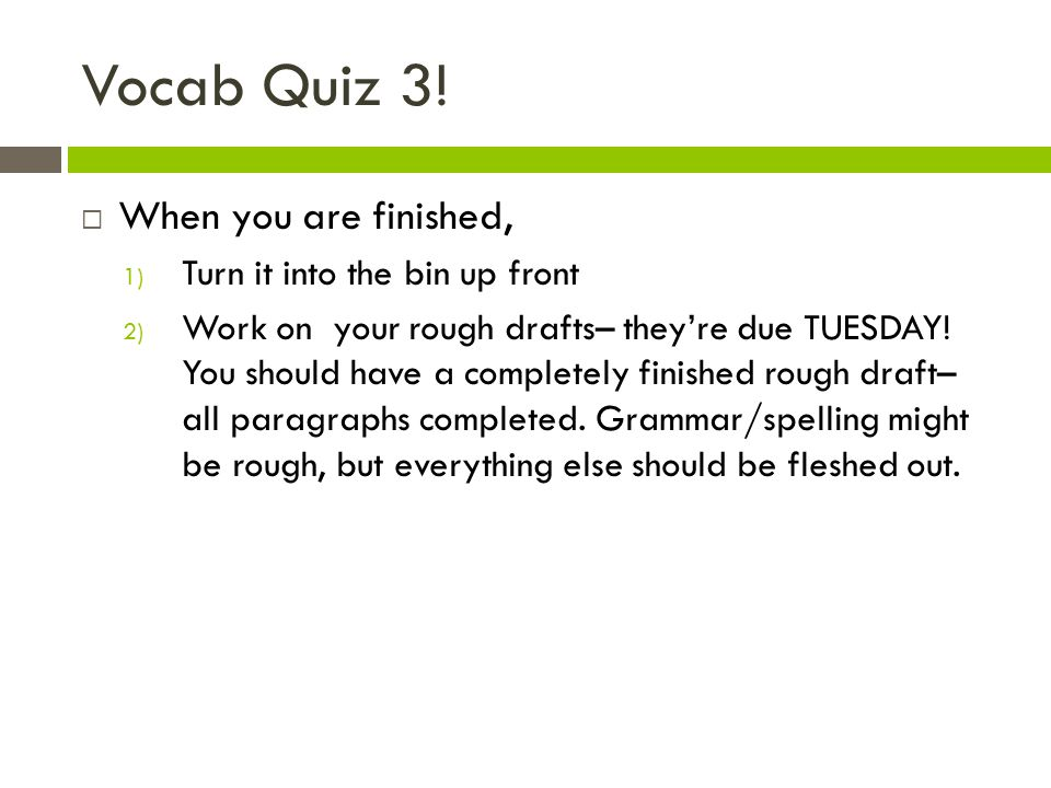 Vocab Quiz 3.
