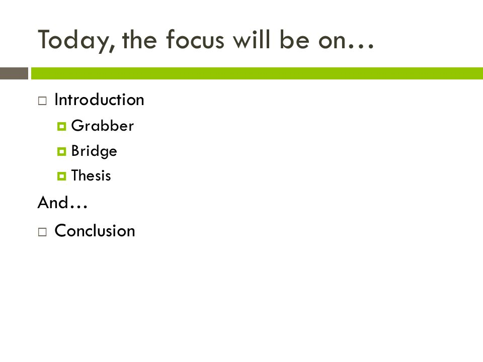 Today, the focus will be on…  Introduction  Grabber  Bridge  Thesis And…  Conclusion
