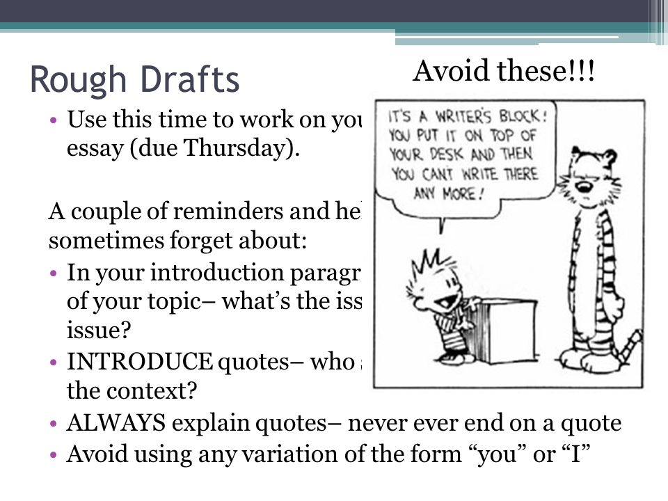 Rough Drafts Use this time to work on your rough drafts of your essay (due Thursday).