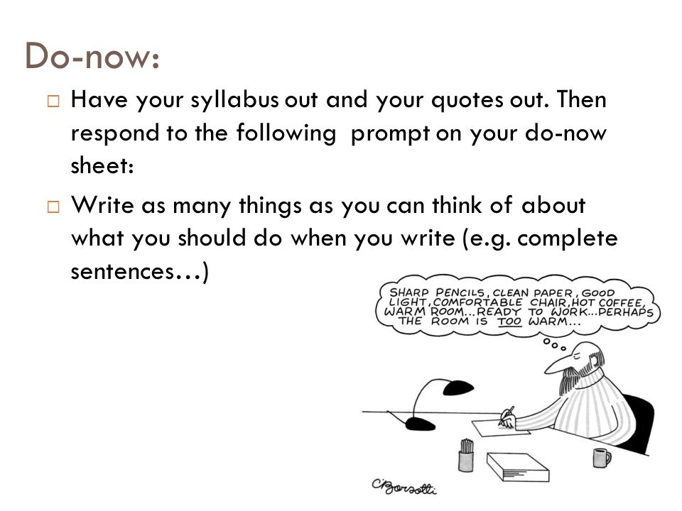 Do-now:  Have your syllabus out and your quotes out.