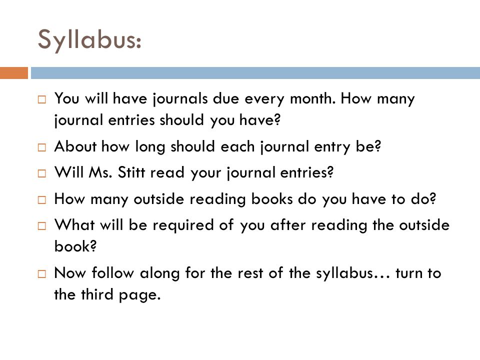 Syllabus:  You will have journals due every month.