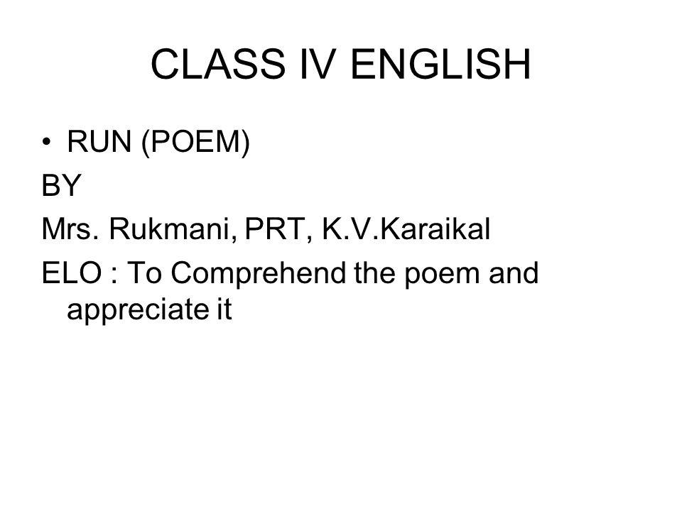 CLASS IV ENGLISH RUN (POEM) BY Mrs.