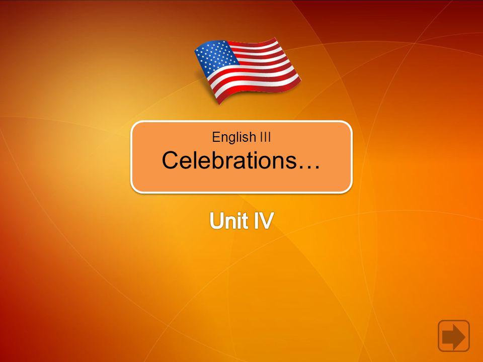 English III Celebrations…