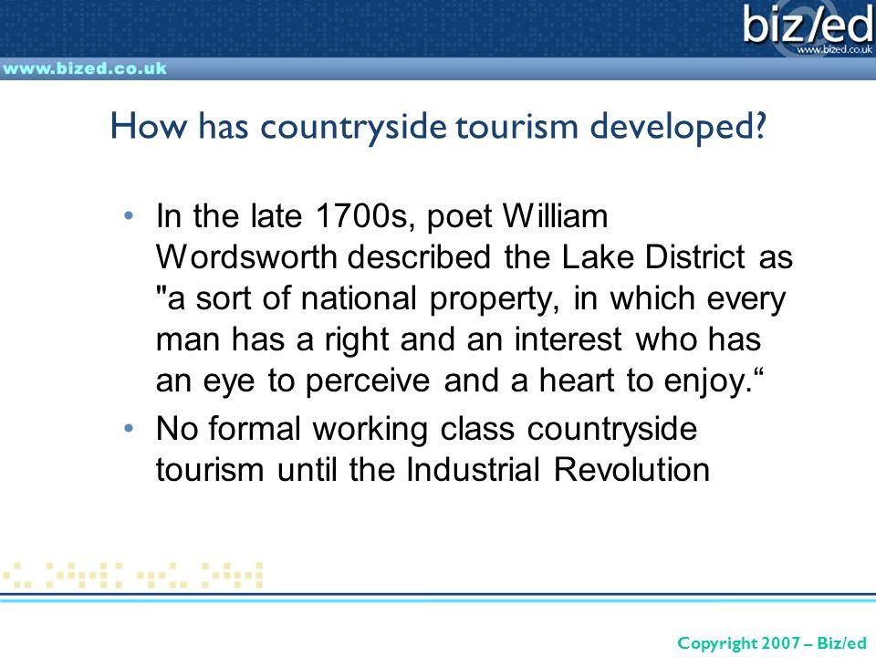 Copyright 2007 – Biz/ed How has countryside tourism developed.