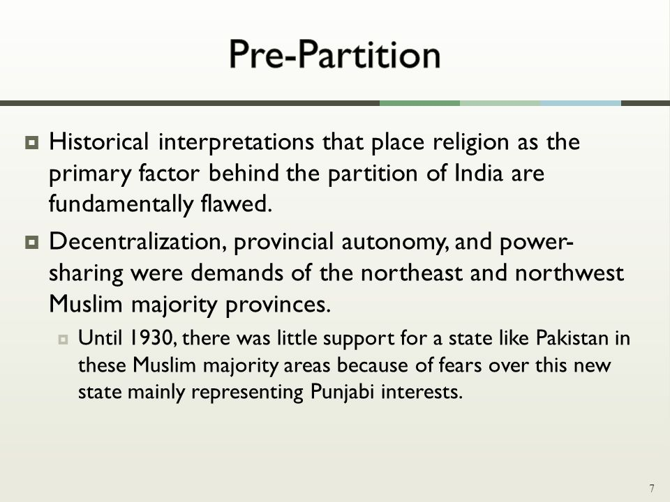  Historical interpretations that place religion as the primary factor behind the partition of India are fundamentally flawed.