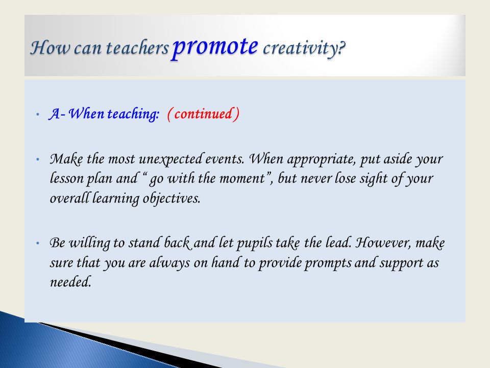 A- When teaching: Value and praise what pupils do and say.