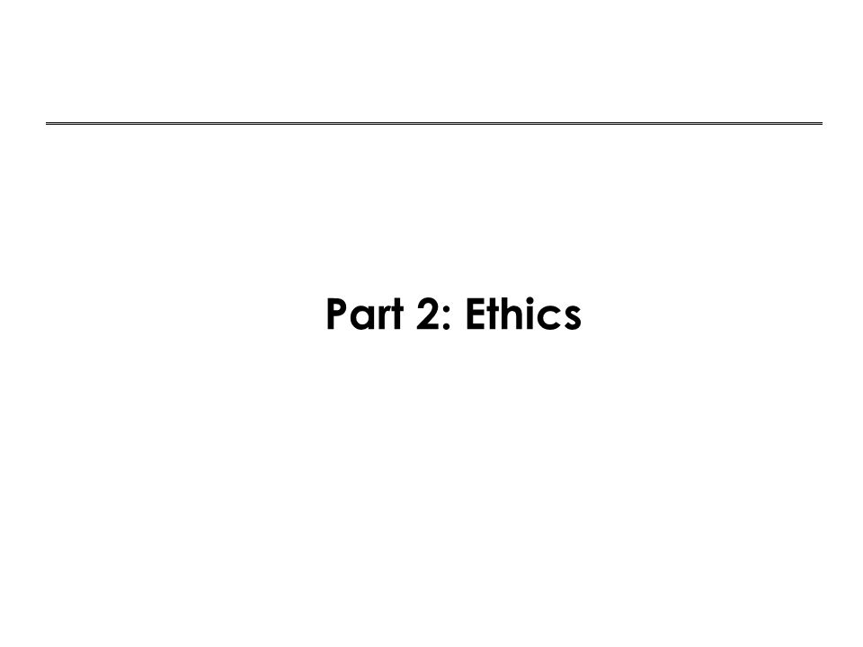 Part 2: Ethics 9