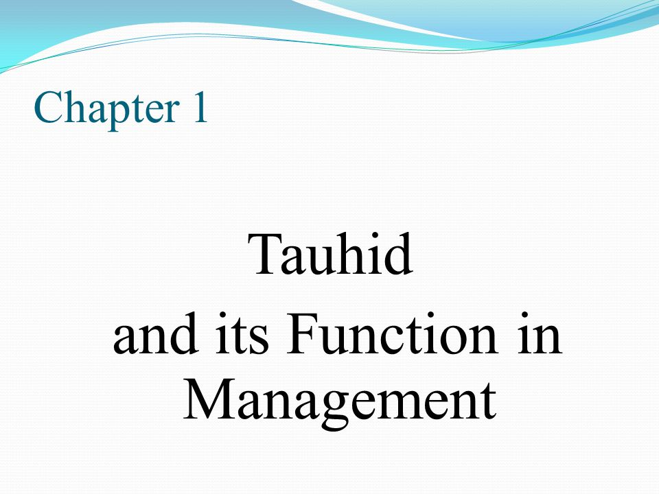Chapter 1 Tauhid and its Function in Management
