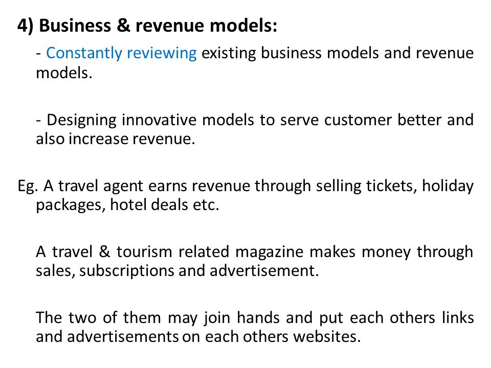 4) Business & revenue models: - Constantly reviewing existing business models and revenue models. - Designing innovative models to serve customer bett
